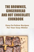 The Brownies, Gingerbread And Hot Chocolate Cookbook_ Easy-to-follow Recipes For Your Cozy Winter