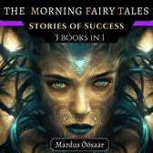 The Morning Fairy Tales: Stories Of Success