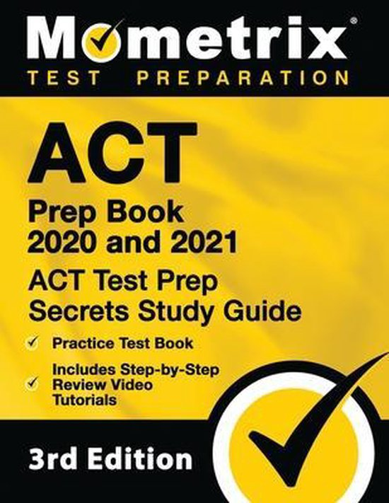 ACT Prep Book 2020 and 2021 - ACT Test Prep Secrets Study Guide, Practice Test Book, Includes Step-By-Step Review Video Tutorials