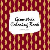 Geometric Patterns Coloring Book for Young Adults and Teens (8.5x8.5 Coloring Book / Activity Book)