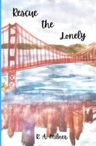 Rescue the Lonely