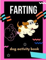 Farting dog activity book: A collection of Funny & super easy puppies activity pages for kids & toddlers, boys & girls . Book for animal lovers