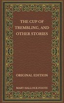 The Cup of Trembling, and Other Stories - Original Edition