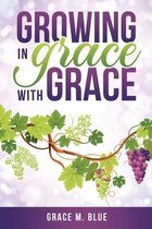 Growing In Grace with Grace