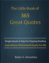 The Little Book of 365 Great Quotes