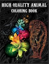 High Quality Animal Coloring Book: Stress Relieving Designs Animals, Mandalas, Flowers, Paisley Patterns and So Much More