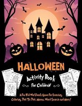 Halloween Activity Book for Children: Fantastic Activity Book For Boys And Girls