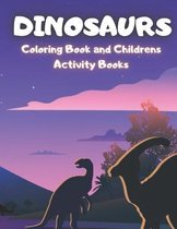 Dinosaurs: Coloring Book and Childrens Activity Books Cute and Fun Dinosaur and Coloring Book for Kids & Toddlers - Activity Books 4-8