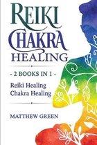 Reiki Healing and Chakra Healing