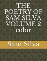 THE POETRY OF SAM SILVA VOLUME 2 color
