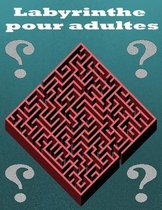 Labyrinthe pour adultes