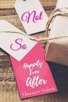Not So Happily Ever After