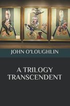 A Trilogy Transcendent