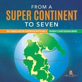 From a Super Continent to Seven - The Pangaea and the Continental Drift Grade 5 - Children's Earth Sciences Books