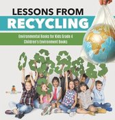 Lessons from Recycling - Environmental Books for Kids Grade 4 - Children's Environment Books