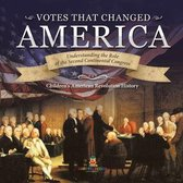 Votes that Changed America Understanding the Role of the Second Continental Congress History Grade 4 Children's American Revolution History