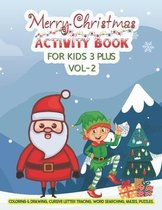 Merry Christmas Activity Book for Kids 3 Plus - Coloring & Drawing, Cursive Letter Tracing, Word Searching, Mazes, Puzzles
