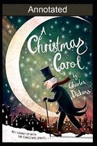 A CHRISTMAS CAROL (A Ghost Story of Christmas) ANNOTATED