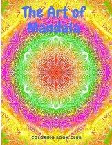 The Art of Mandala - Amazing Coloring Book Featuring Beautiful Mandalas Designed