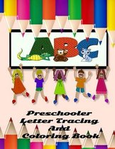 ABC Preschooler Letter Tracing And Coloring Book