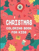 CHRISTMAS Coloring Book For Kids: A Christmas Coloring Books with Fun Easy and Relaxing Pages Gifts for Boys Girls Kids, Children and Preschoolers To