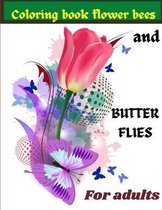 Coloring Book Flowers Bees And Butterflies For Adults