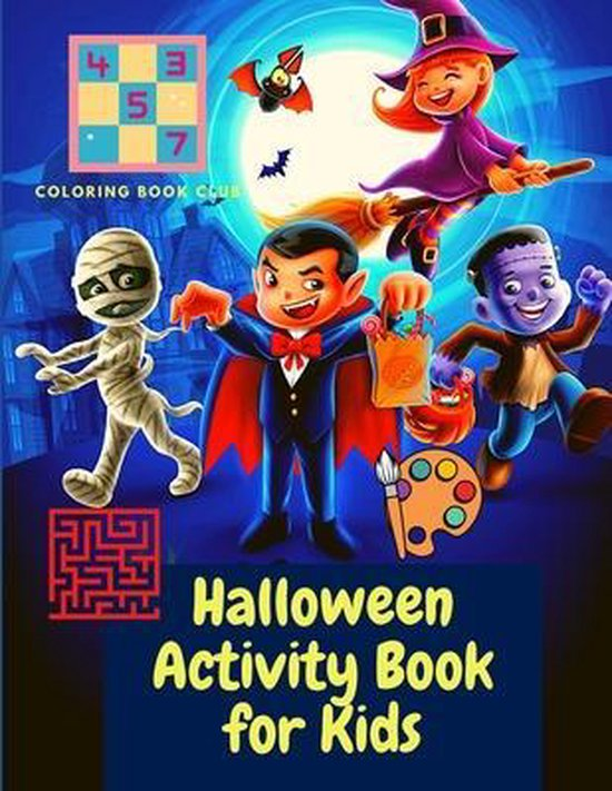 Halloween Activity Book for Kids - Activity Book for Kids Ages 4-8; A Fun Workbook For Happy Halloween Learning, Costume Party Coloring, Dot, Mazes, Word Search and More!