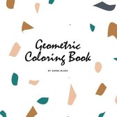 Geometric Patterns Coloring Book for Teens and Young Adults (8.5x8.5 Coloring Book / Activity Book)