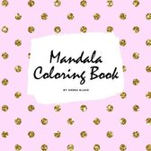 Mandala Coloring Book for Children (8.5x8.5 Coloring Book / Activity Book)