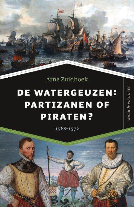 Waar & Wanneer - De watergeuzen: partizanen of piraten? - Arne Zuidhoek   Readingchampions.org.uk