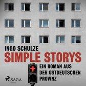 Simple Storys - Ein Roman aus der ostdeutschen Provinz (Ungekürzt)