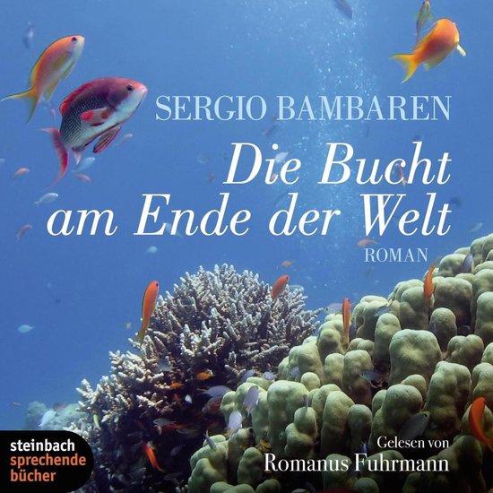 Boek cover Die Bucht am Ende der Welt (Ungekürzt) van Sergio Bambaren (Onbekend)