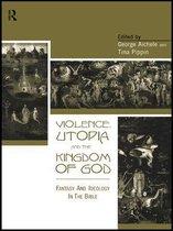 Violence, Utopia and the Kingdom of God