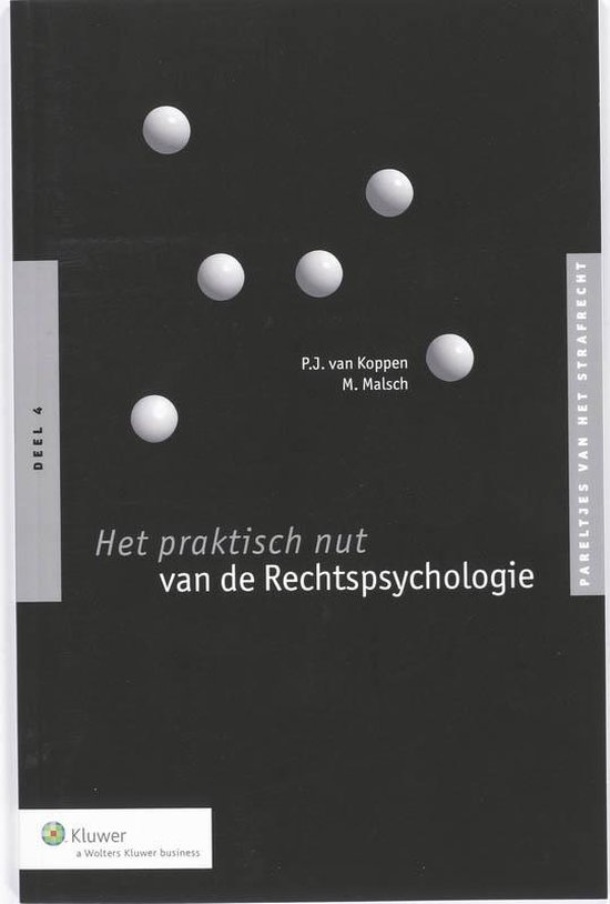 Pareltjes van het strafrecht 4 - Het praktisch nut van de rechtspsychologie - P.J. van Koppen |