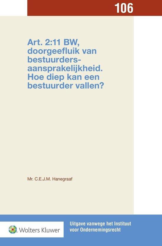 Art. 2:11 BW, doorgeefluik van bestuurdersaansprakelijkheid. Hoe diep kan een bestuurder vallen - C.E.J.M. Hanegraaf  