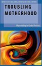 Omslag Troubling Motherhood