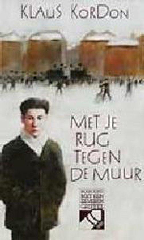 Met Je Rug Tegen De Muur - Klaus Kordon | Readingchampions.org.uk