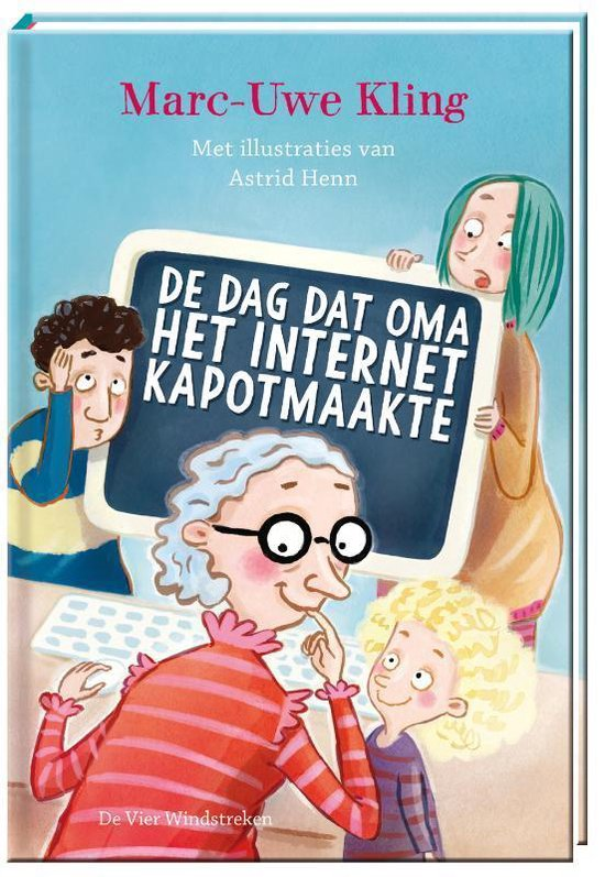 De dag dat oma het internet kapotmaakte - Marc-Uwe Kling |