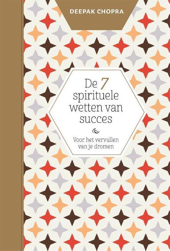 De 7 spirituele wetten van succes - Deepak Chopra |