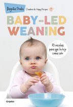 Baby-Led Weaning: 70 Recetas Para Que Tu Hijo Coma Solo / Baby-Led Weaning