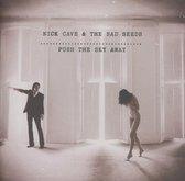 Cave Nick & Bad Seeds - Push The Sky Away