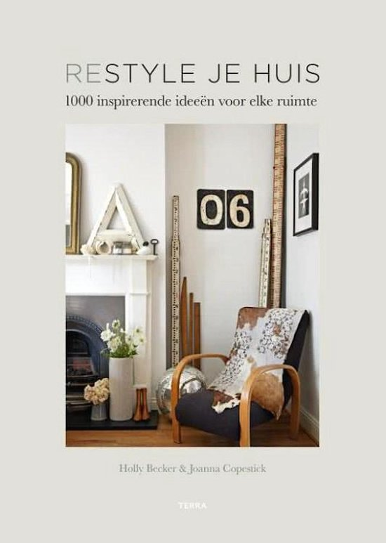 Restyle je huis - Holly Becker