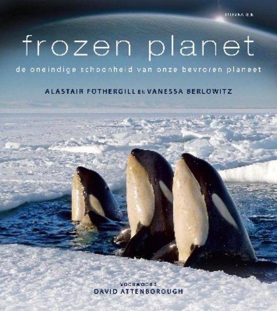 Frozen Planet - Alastair Fothergill |