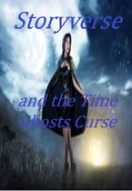 Storyverse and the Time Ghosts Curse