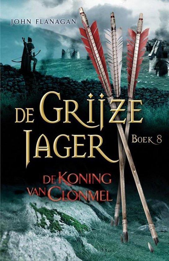 De Grijze Jager 8 - De koning van Clonmel - John Flanagan | Fthsonline.com