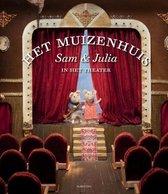 Het Muizenhuis 2 - Sam en Julia in het theater