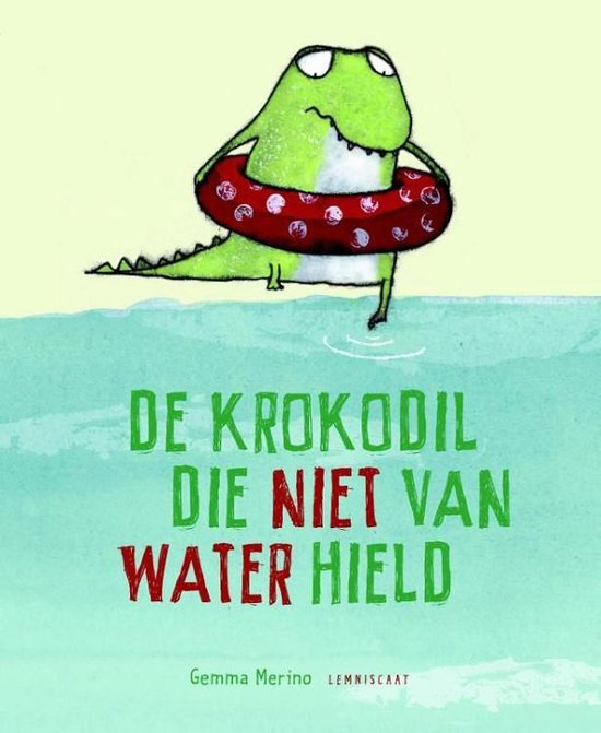De krokodil die niet van water hield - Gemma Merino |