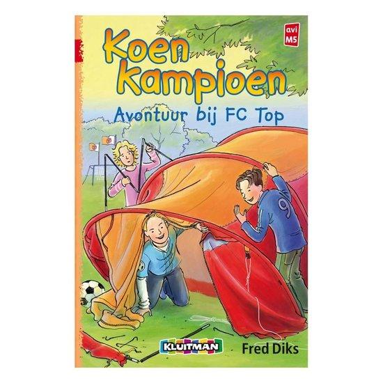 Koen Kampioen - Avontuur bij FC Top - F. Diks |