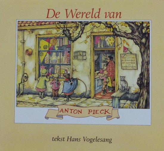 WERELD VAN ANTON PIECK (DE) - Hans Vogelesang |