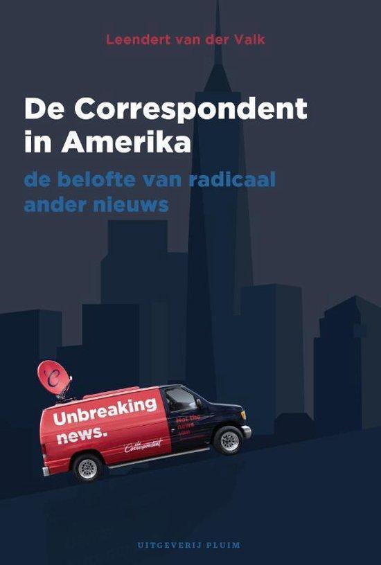 De Correspondent in Amerika - Leendert van der Valk | Fthsonline.com
